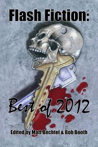 The Official Web Site of Author Matt Bechtel, Titles: Necon E-Books Best of 2012 Flash Fiction Anthology (edited and featuring essays by the author)