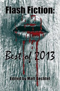 The Official Web Site of Author Matt Bechtel, Titles: Necon E-Books Best of 2013 Flash Fiction Anthology (edited and featuring essays by the author)