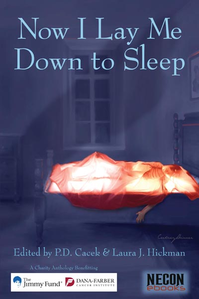 The Official Web Site of Author Matt Bechtel, Titles: Now I Lay Me Down to Sleep (a charity anthology benefitting the Jimmy Fund / Dana-Farber Cancer Institute, featuring an afterword by the author)