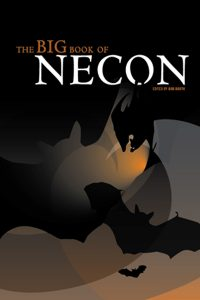 "The Official Web Site of Author Matt Bechtel, Titles: The Big Book of Necon (featuring ""A View From the Bottom"")"
