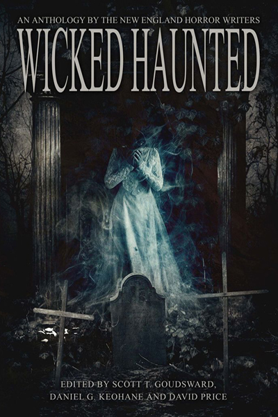 "The Official Web Site of Author Matt Bechtel, Titles: Wicked Haunted (a New England Horror Writers anthology featuring ""The Walking Man"")"